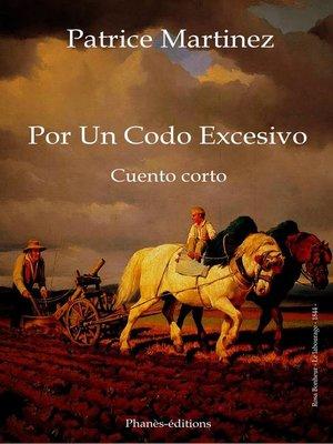 cover image of Por un codo excesivo