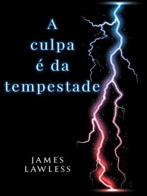 cover image of A culpa é da tempestade