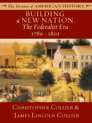 cover image of Building a New Nation: The Federalist Era: 1789 - 1801