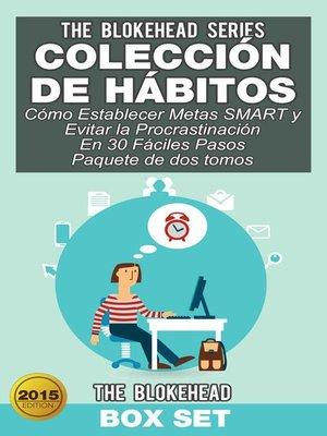 cover image of Colección de Hábitos/ Cómo Establecer Metas SMART y Evitar la Procrastinación En 30 Fáciles Pasos