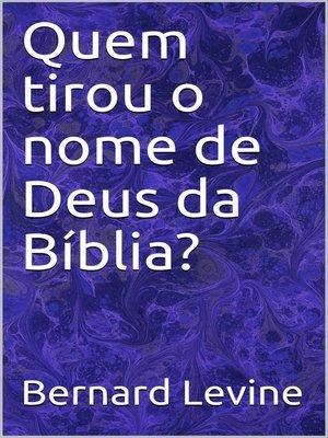 cover image of Quem tirou o nome de Deus da Bíblia?