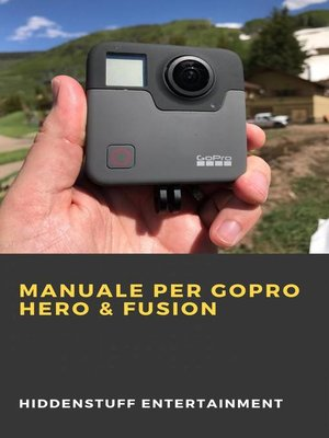 cover image of Manuale per GoPro Hero & Fusion