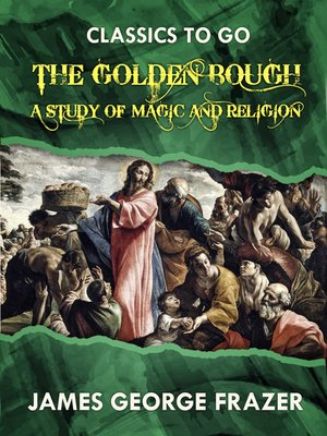 cover image of The Golden Bough a Study in Magic and Religion