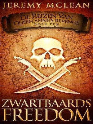 cover image of Zwartbaards Freedom (Reizen van Queen Anne's Revenge Boek 1)