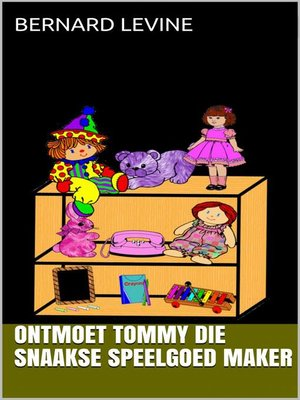 cover image of Ontmoet Tommy die snaakse speelgoed maker