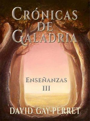 cover image of Crónicas de Galadria III--Enseñanzas