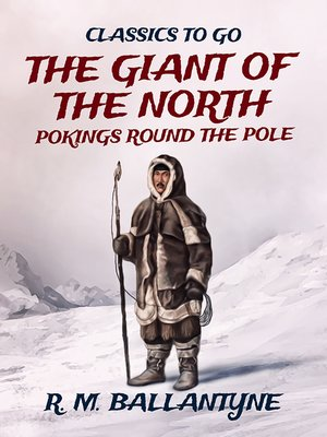 cover image of The Giant of the North Pokings Round the Pole
