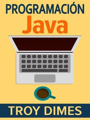 cover image of Programación  Java--Una Guía para Principiantes para Aprender Java Paso a Paso