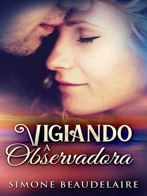 cover image of Vigiando a observadora