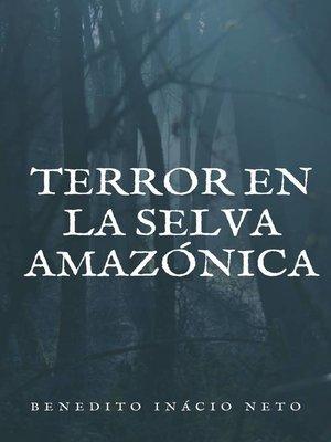 cover image of Terror en la selva Amazónica