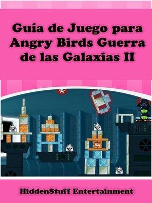 cover image of Guía de Juego para Angry Birds Guerra de las Galaxias II