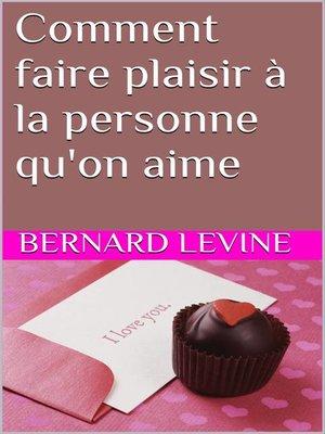 cover image of Comment faire plaisir à la personne qu'on aime