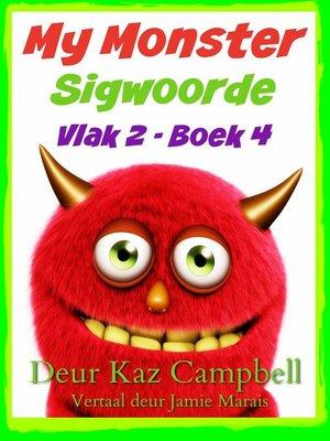 cover image of My Monster Sigwoorde--Vlak 2, Boek 4