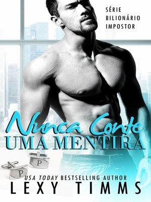 cover image of Nunca Conte Uma Mentira