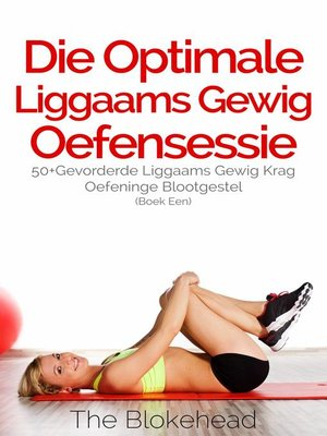 cover image of Die Optimale Liggaams Gewig Oefensessie
