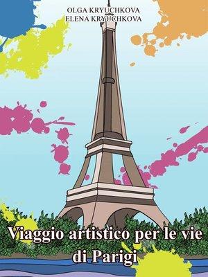 cover image of Viaggio artistico per le vie di Parigi.
