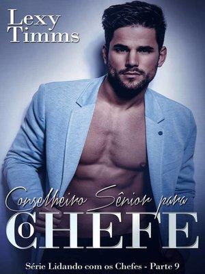 cover image of Conselheiro Sênior para o Chefe--Série Lidando com os Chefes--Parte 9