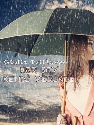 cover image of HER ŞEY KENDİ YERİNDE