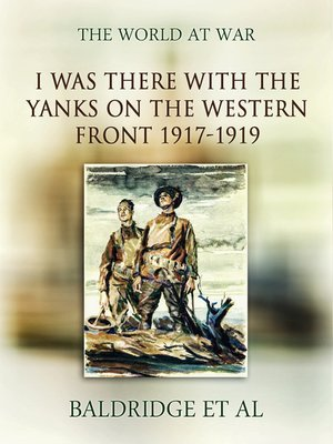 "cover image of ""I was there"" with the Yanks on the western front 1917-1919"