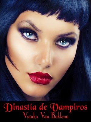 cover image of Dinastía de Vampiros
