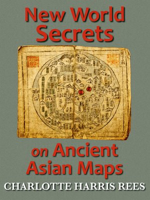 cover image of New World Secrets on Ancient Asian Maps