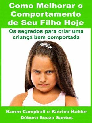 cover image of Como Melhorar O Comportamento De Seu Filho Hoje