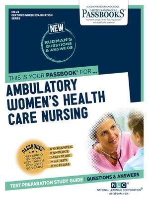 cover image of AMBULATORY WOMEN'S HEALTH CARE NURSING