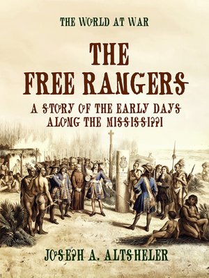 cover image of The Free Rangers a Story of the Early Days Along the Mississippi