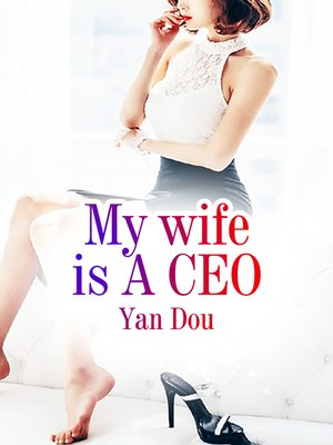 cover image of My wife is a CEO