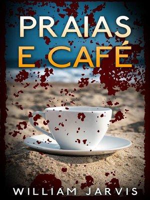 cover image of Praias e Café