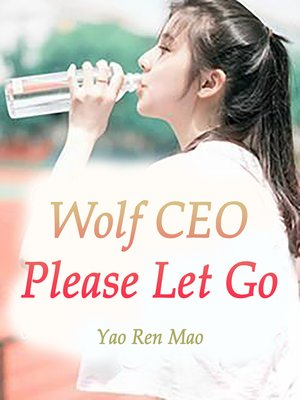 cover image of Wolf CEO, Please Let Go