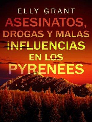 cover image of Asesinatos, drogas y malas influencias en los Pyrenees