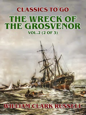 cover image of The Wreck of the Grosvenor, Volume2 (of 3)