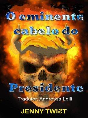 cover image of O eminente cabelo do Presidente