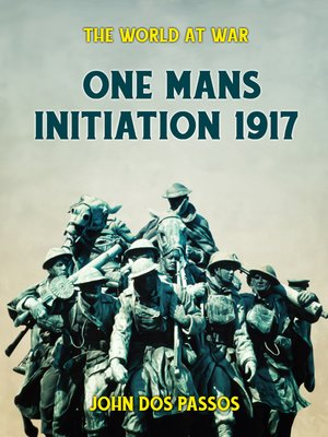 cover image of One Man's Initiation--1917