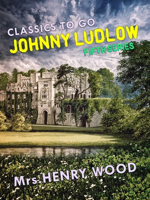 cover image of Johnny Ludlow, Fifth Series
