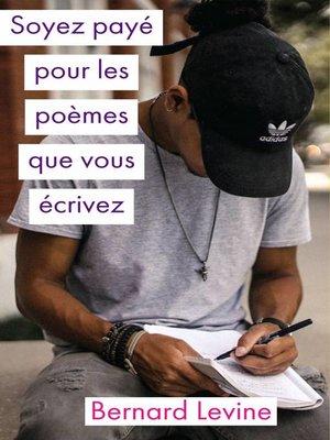 cover image of Soyez payé pour les poèmes que vous écrivez