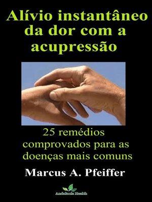 cover image of Alívio instantâneo da dor com a acupressão