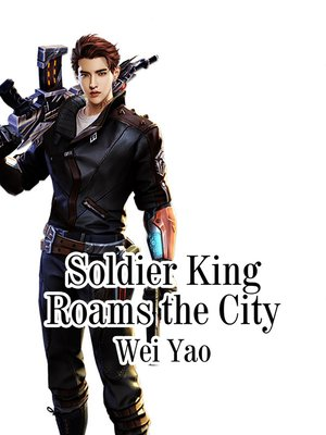 cover image of Soldier King Roams the City