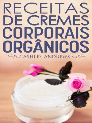 cover image of Receitas De Cremes Corporais Orgânicos