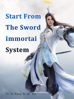 cover image of Start From the Sword Immortal System