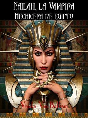 cover image of Nailah, La Vampira Hechicera De Egipto