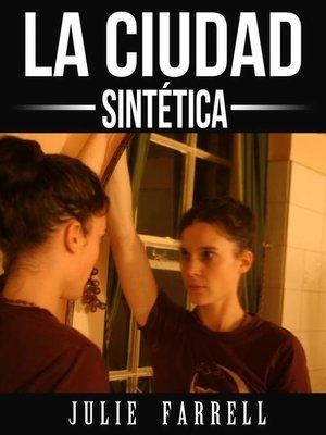 cover image of La ciudad sintética