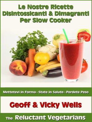 cover image of Le Nostre Ricette Disintossicanti & Dimagranti Per Slow Cooker