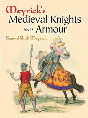 cover image of Meyrick's Medieval Knights and Armour