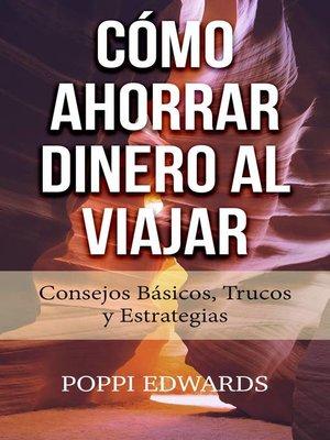cover image of Cómo Ahorrar Dinero al Viajar