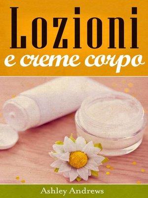 cover image of Lozioni e creme corpo
