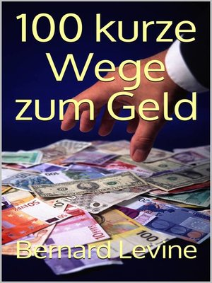 cover image of 100 kurze Wege zum Geld