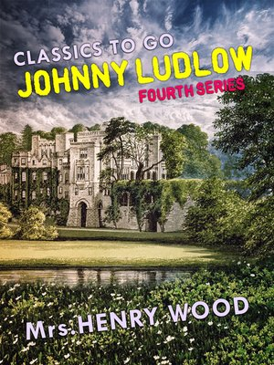 cover image of Johnny Ludlow, Fourth Series