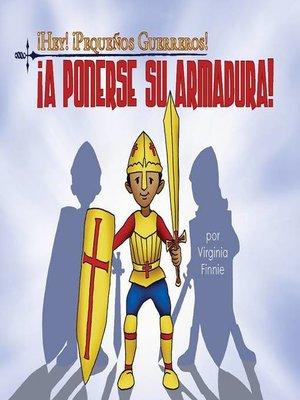 cover image of ¡Hey! ¡Pequeños Guerreros! ¡A Ponerse Su Armadura!